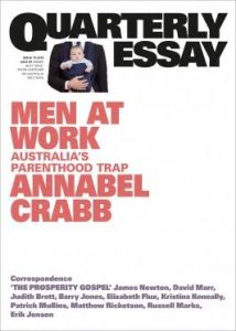 'Men at work: Australia's parenthood trap' by Annabel Crabb (Quarterly Essay)