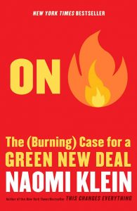 On Fire: The Burning Case for a Green New Deal by Naomi Klein (Penguin)