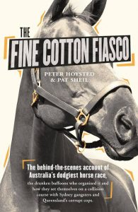 The Fine Cotton Fiasco by Peter Hoysted and Pat Sheil (Penguin)